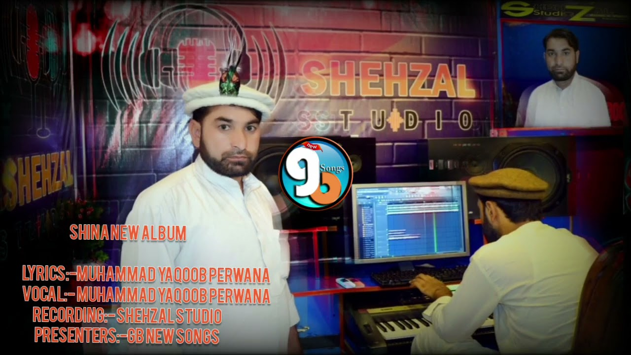 Shina New Song||Lyrics & Vocal:- Muhammad Yaqoob perwana || Gb New Songs