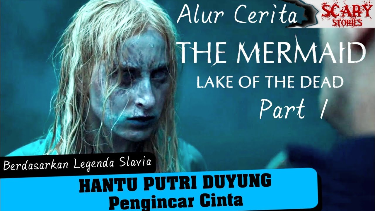 Teror H4NTU PUTRI DUYUNG Pengincar Cinta - Alur THE MERMAID LAKE OF THE DEAD Part 1 #Scaryfilm