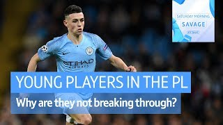 Why do young players fail to breakthrough in the PL? | Fascinating chat with Owen, Fowler, Jenas