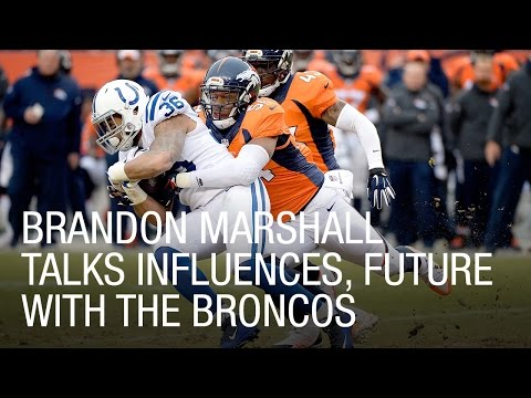 Brandon Marshall Talks Influences, Future with Broncos