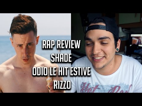 RAP REVIEW • SHADE - ODIO LE HIT ESTIVE • Rizzo