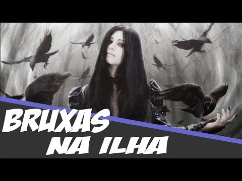 Bruxas na Ilha (Witches on the island)