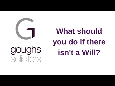 What to so if there isn't a Will