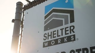 Shelter Works | Built For Life