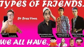 Types Of Friends || Part 1 || B4 Boss Vines
