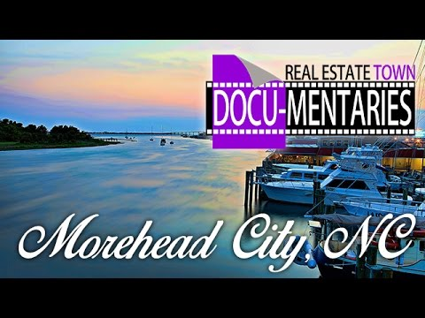 Morehead City, NC -- a Real Estate Town Docu-Mentary℠