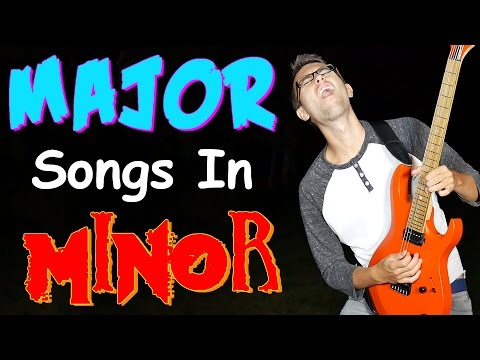 MAJOR Songs In MINOR!