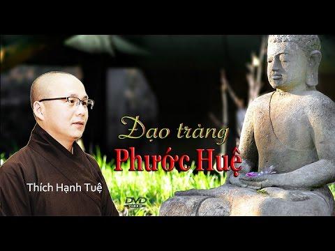 Thích Hạnh Tuệ - Đạo Tràng Phước Huệ