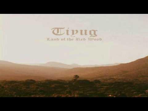 Tiyug - Land of the Red Wood (Full-album) 2017 (HD)