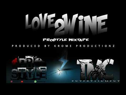 Love 2 Wine Riddim Mix ( Prostyle TSK )  2019