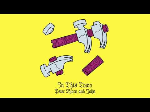 Peter Bjorn and John - In This Town