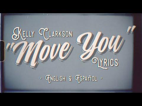 Kelly Clarkson - Move You (Lyrics - Letra)