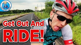 Low On Cycling Motivation.. Just Get Out and RIDE!