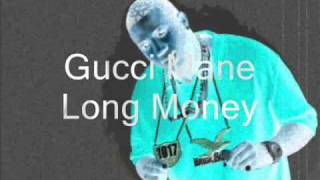 Gucci Mane - Long Money Slowed Down
