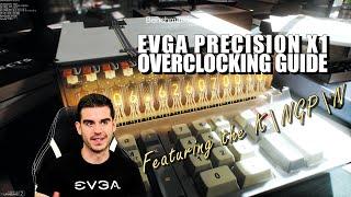 EVGA Precision X1 Overclocking Guide