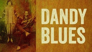 Dandy Blues - Blues Dressed Up To The Nines
