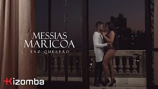 Messias Maricoa - Faz Questão | Official Video