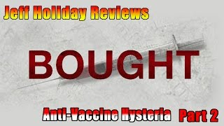 Bought: The Movie Review - Anti-Vaccine Hysteria Part 2