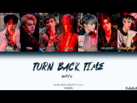 WayV(威神V)- TURN BACK TIME(超時空回) (COLOR CODED LYRICS CHIN/PIN/GEO/歌詞) - YouTube