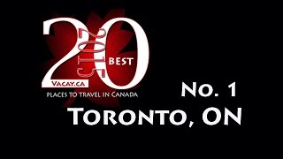 20 Best Places to Visit in Canada in 2015 - No. 1 Toronto