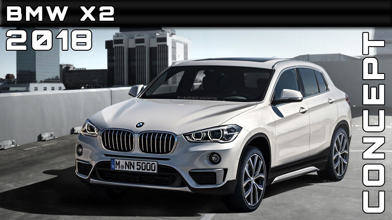 2018 BMW X2 Concept Review Rendered Price Specs Release Date - YouTube