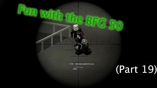 Roblox Phantom Forces - Fun with the BFG 50 (Part 19)