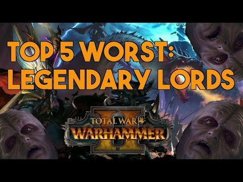 Top 5 Worst Legendary Lords | Total War: Warhammer 2