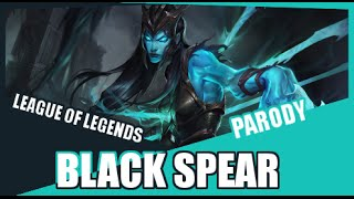 Repeat youtube video 『Black Spear』 Blank Space Taylor Swift League of Legends Parody