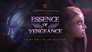 ESSENCE OF VENGEANCE (Dota 2-TI8 Shortfilm Contest Entry)