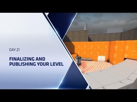 CSGO Level Design Boot Camp - Day 21 - Finalizing and Publishing