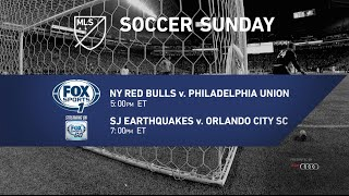 Soccer Sunday: NY Red Bulls vs Philadelphia Union & SJ Earthquakes vs Orlando City