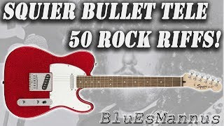 50 rock riffs! - Squier Bullet Tele demo