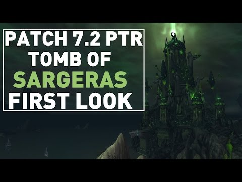 Patch 7.2 - Tomb of Sargeras first look!