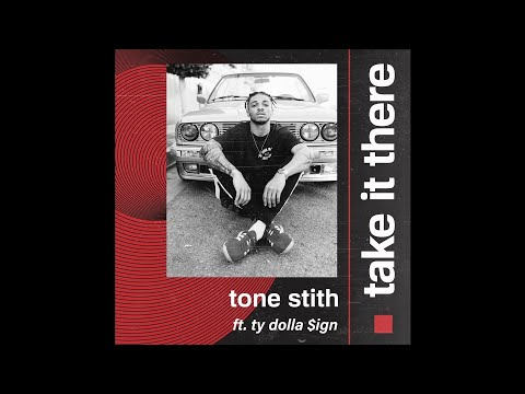 Tone Stith Ft. Ty Dolla $ign - Take It There