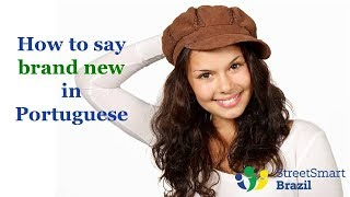Baixar 2 Colloquial Expressions to Say Brand New in Portuguese - Portuguese Lesson