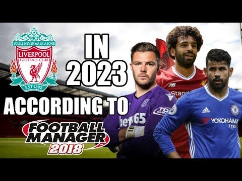 Liverpool in 2023 According To Football Manager 2018