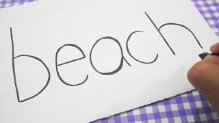 How to turn words BEACH into a Cartoon With Coloring ! Learn drawing art on paper for kids