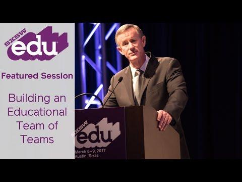 William McRaven Video | SXSWedu 2017 | Building an Educational Team of Teams