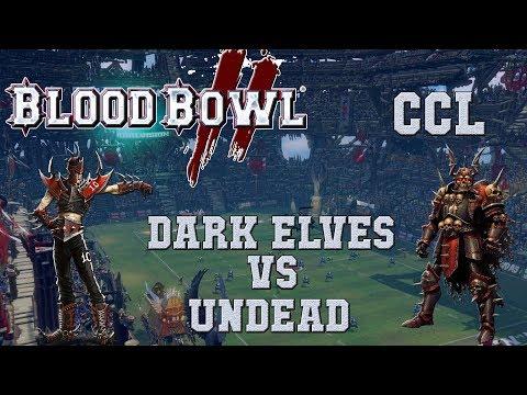Blood Bowl 2 - Dark Elves (the Sage) vs Undead - CCL G2