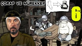 ÇORAP VER MÜREKKEP AL! | VALIANT OF HEARTS: THE GREAT WAR #6