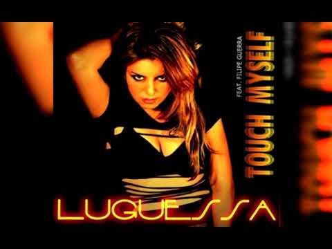 LuGuessa Feat. Filipe Guerra - Touch Myself (Luis Erre Universal Final Mix)