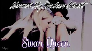 Me and My Broken Heart // Swan Queen