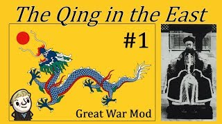 HoI4 - Great war mod - The Qing Dynasty - Part 1