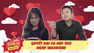 5Plus Online | Quyết Đại Ca Bài Trò Ngày Valentine | 500 Điều Khó Xử Khi Yêu