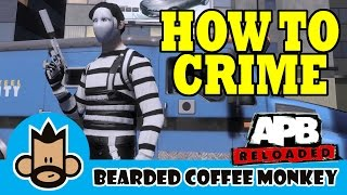 APB: Reloaded - How To Crime