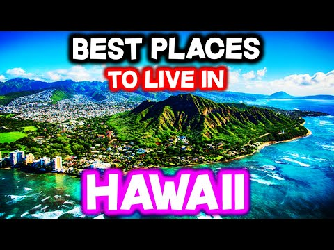 Top 10 Best Places To Live In Hawaii