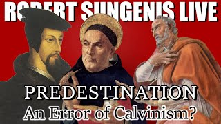 PREDESTINATION - An Error of Calvinism? | Robert Sungenis Live - Jan. 19th, 2021