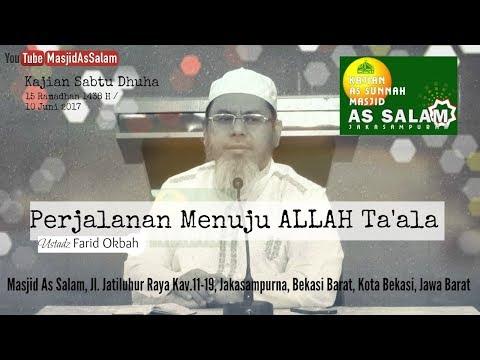 Perjalanan Menuju Allah Ta'ala |Ust. Farid Okbah Lc.MA.|Masjid As-Salam,100617