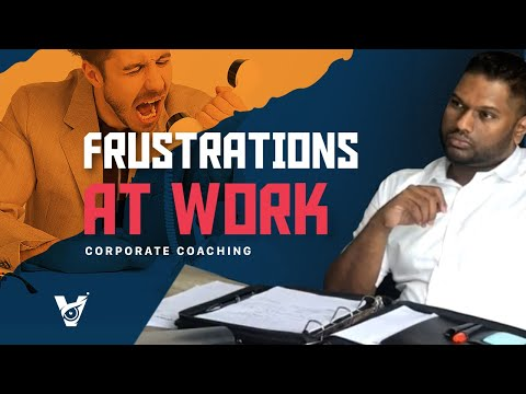 Frustrations At Work : Corporate Coaching