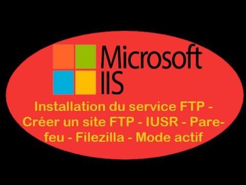 IIS - 11. Installation service FTP - Créer site FTP - IUSR - Pare-feu - Filezilla - Mode actif- T2SI